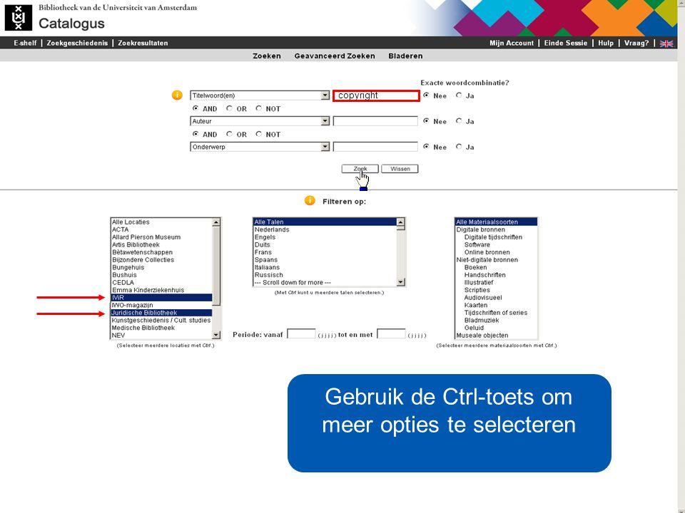 copyright Stel u zoekt materiaal over copyright in de Juridische Bibliotheek en het IVIR Gebruik de Ctrl-toets om meer opties te selecteren