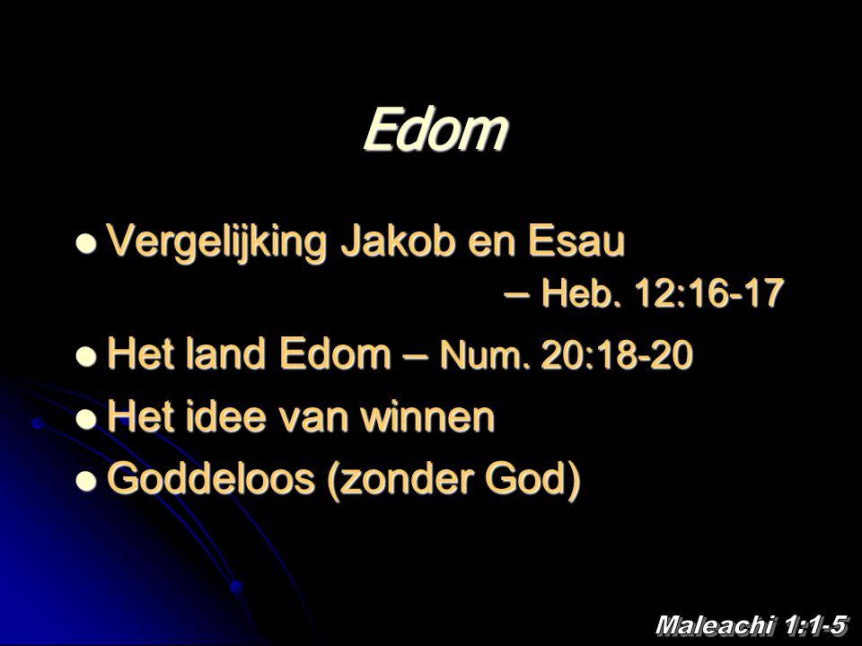 Edom Vergelijking Jakob en Esau – Heb. 12:16-17 Vergelijking Jakob en Esau – Heb.
