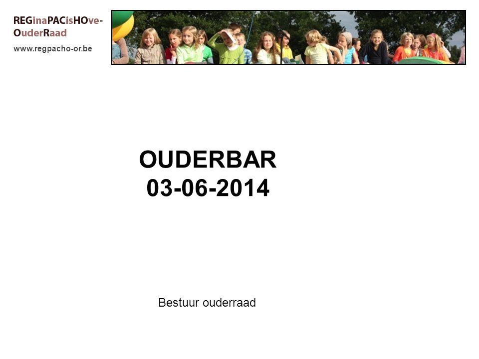 www.regpacho-or.be OUDERBAR 03-06-2014 Bestuur ouderraad