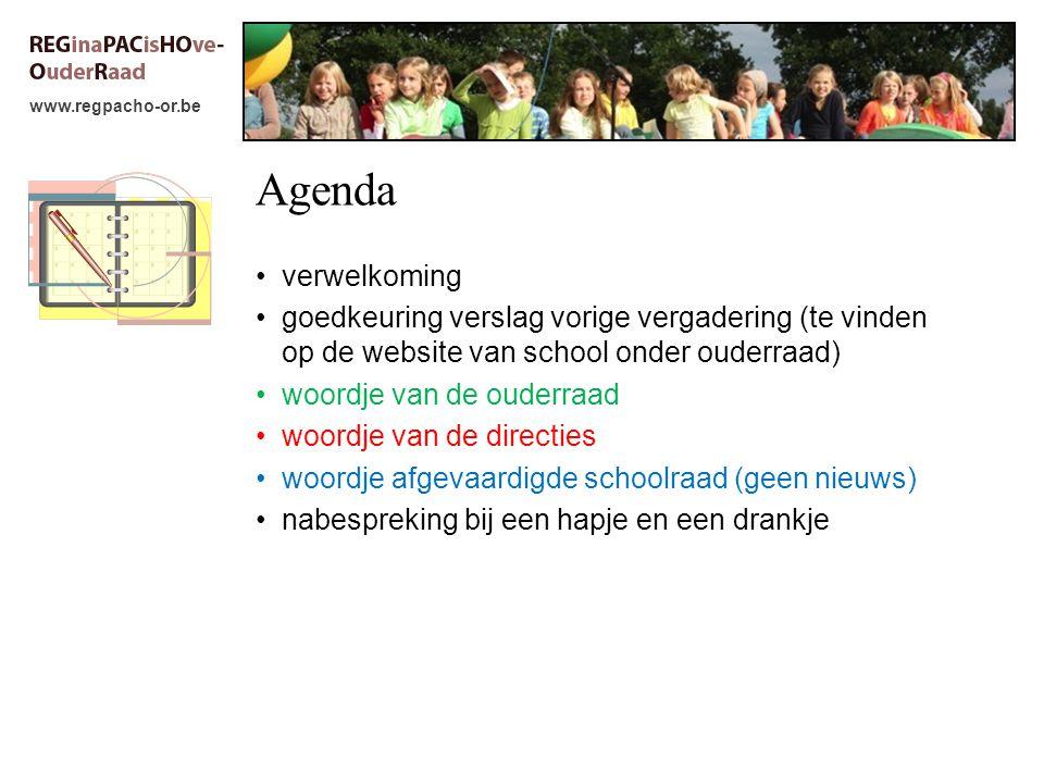 www.regpacho-or.be Agenda verwelkoming goedkeuring verslag vorige vergadering (te vinden op de website van school onder ouderraad) woordje van de oude