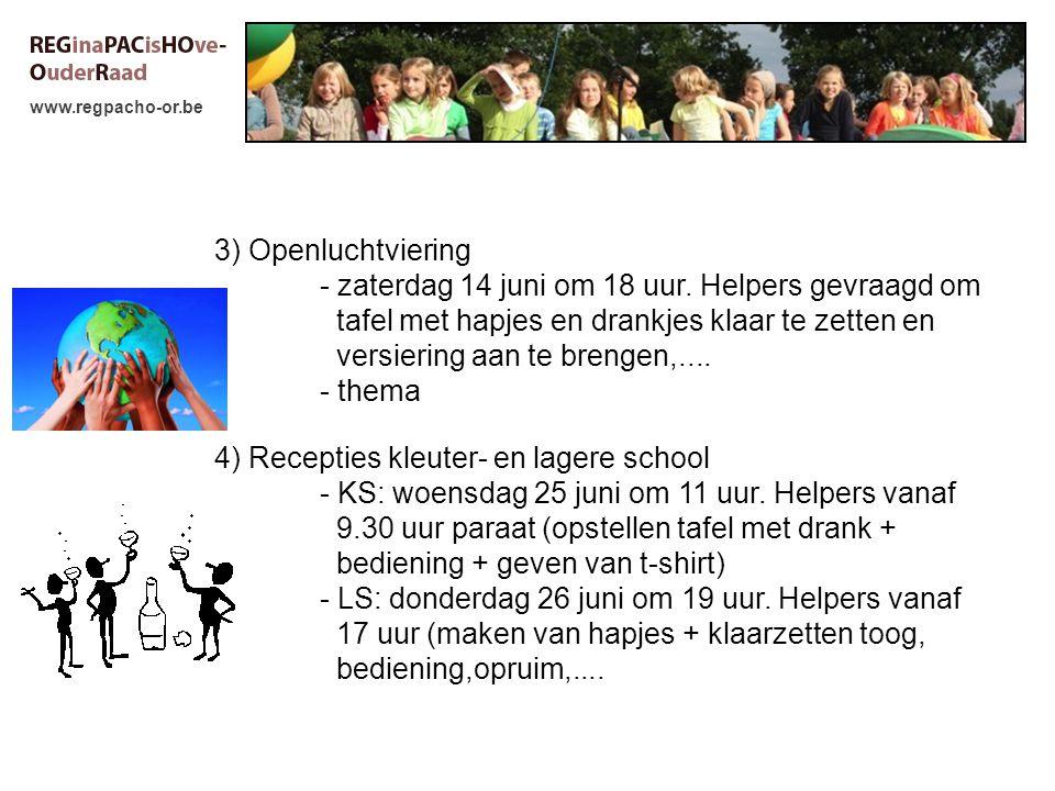 www.regpacho-or.be 3) Openluchtviering - zaterdag 14 juni om 18 uur. Helpers gevraagd om tafel met hapjes en drankjes klaar te zetten en versiering aa