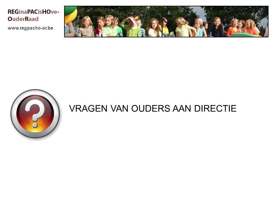 www.regpacho-or.be VRAGEN VAN OUDERS AAN DIRECTIE