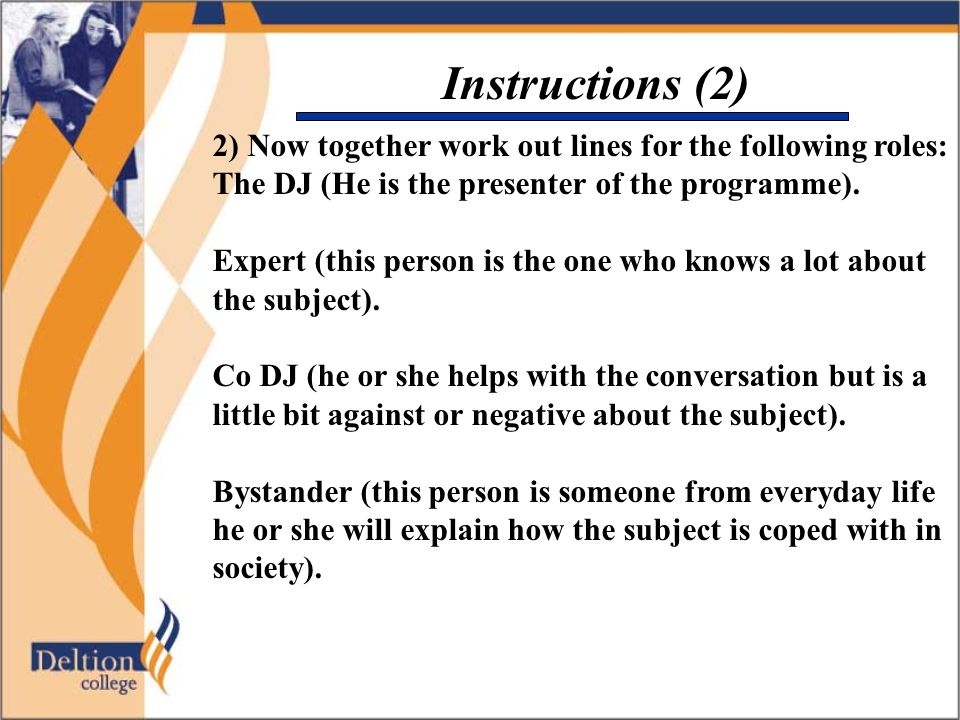 Instructions (2) 2) Now together work out lines for the following roles: The DJ (He is the presenter of the programme). Expert (this person is the one