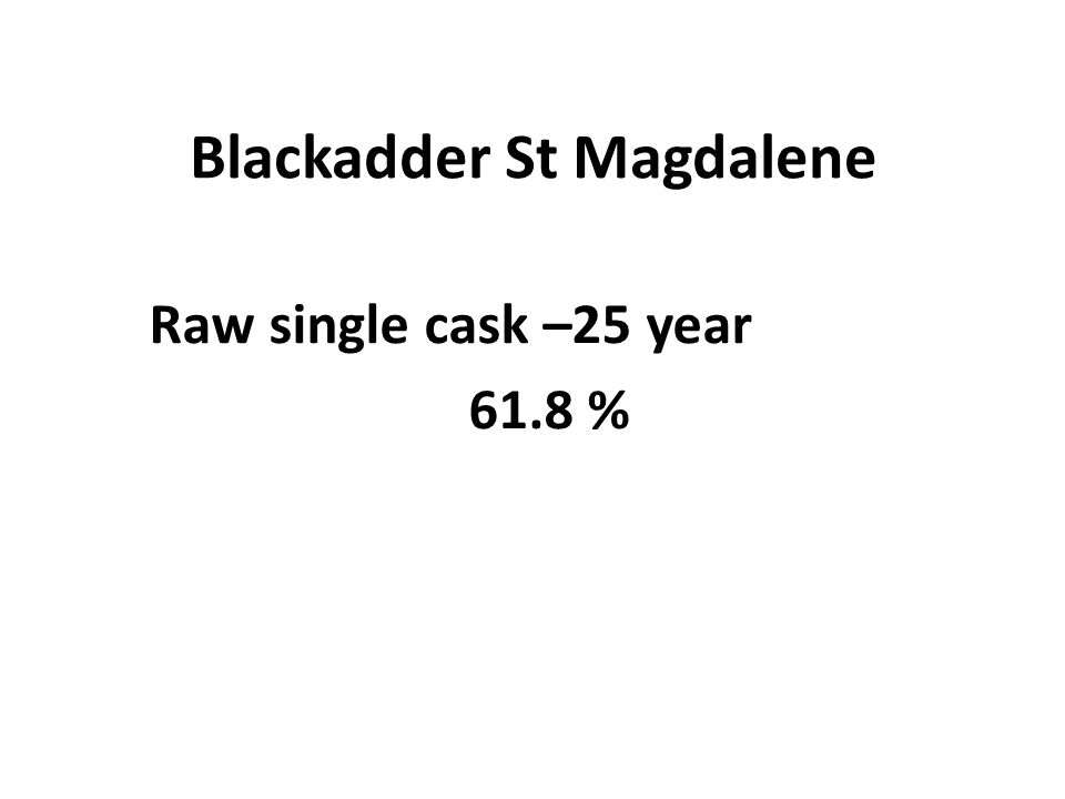 Blackadder St Magdalene Raw single cask –25 year 61.8 %