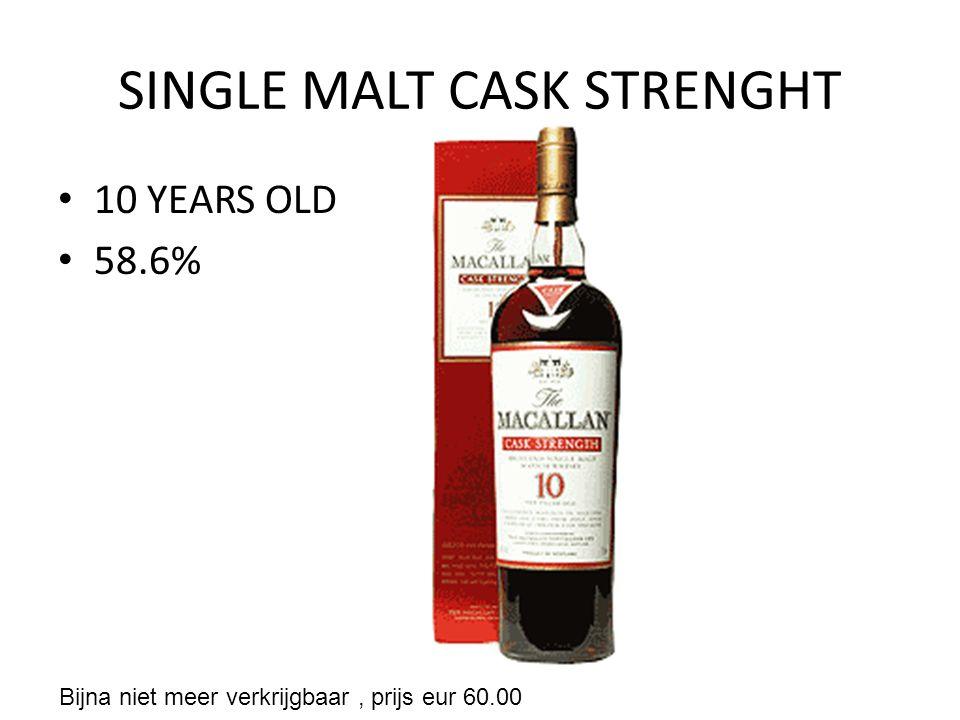 SINGLE MALT CASK STRENGHT 10 YEARS OLD 58.6% Bijna niet meer verkrijgbaar, prijs eur 60.00