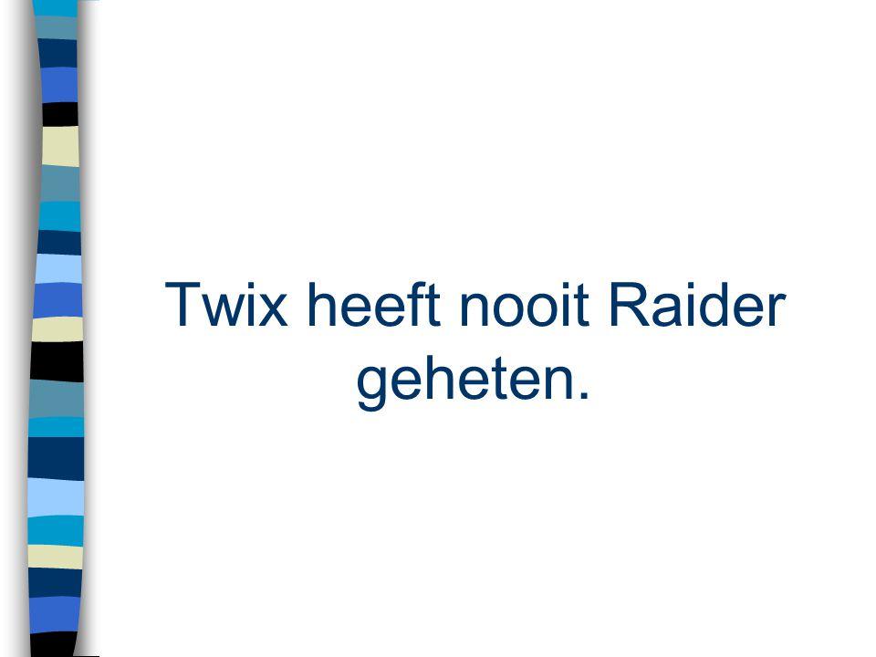 Twix heeft nooit Raider geheten.