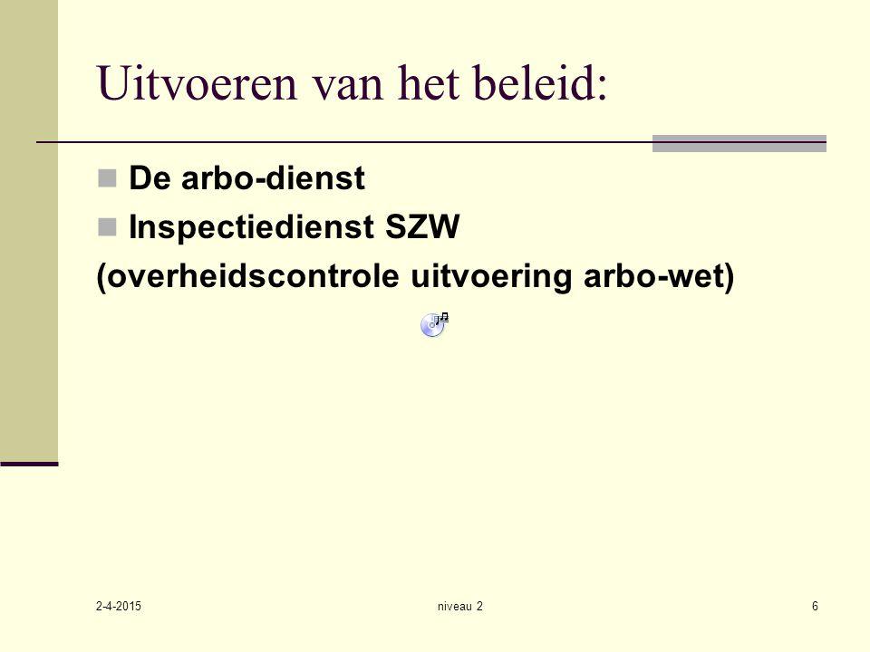 2-4-2015 niveau 26 Uitvoeren van het beleid: De arbo-dienst Inspectiedienst SZW (overheidscontrole uitvoering arbo-wet)