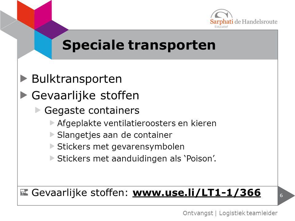 Bulktransporten Gevaarlijke stoffen Gegaste containers Afgeplakte ventilatieroosters en kieren Slangetjes aan de container Stickers met gevarensymbole