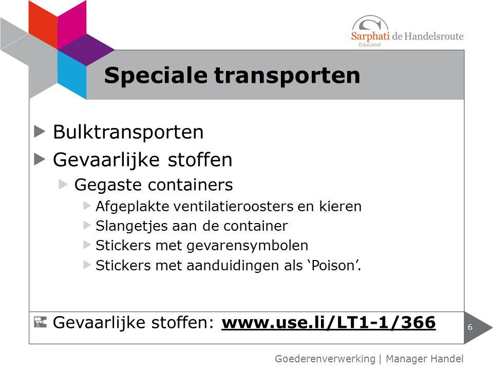 Bulktransporten Gevaarlijke stoffen Gegaste containers Afgeplakte ventilatieroosters en kieren Slangetjes aan de container Stickers met gevarensymbolen Stickers met aanduidingen als 'Poison'.
