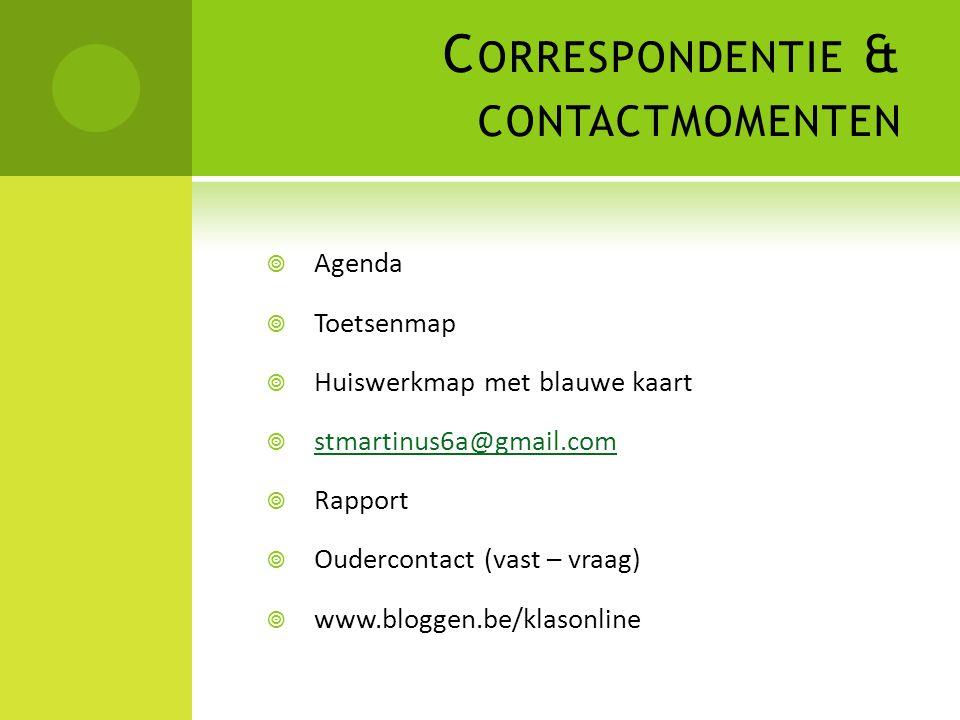 C ORRESPONDENTIE & CONTACTMOMENTEN  Agenda  Toetsenmap  Huiswerkmap met blauwe kaart  stmartinus6a@gmail.com stmartinus6a@gmail.com  Rapport  Ou