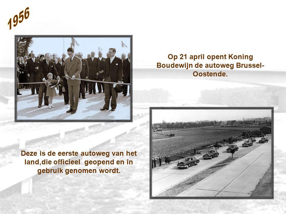 Op 21 april opent Koning Boudewijn de autoweg Brussel- Oostende.