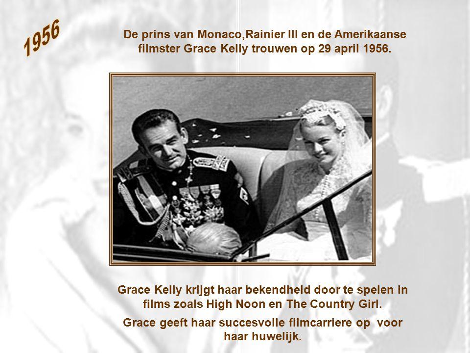 De prins van Monaco,Rainier III en de Amerikaanse filmster Grace Kelly trouwen op 29 april 1956.