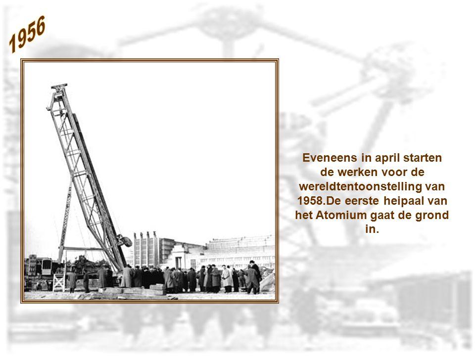 Eveneens in april starten de werken voor de wereldtentoonstelling van 1958.De eerste heipaal van het Atomium gaat de grond in.