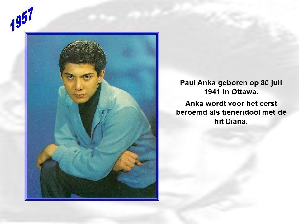 Paul Anka geboren op 30 juli 1941 in Ottawa.