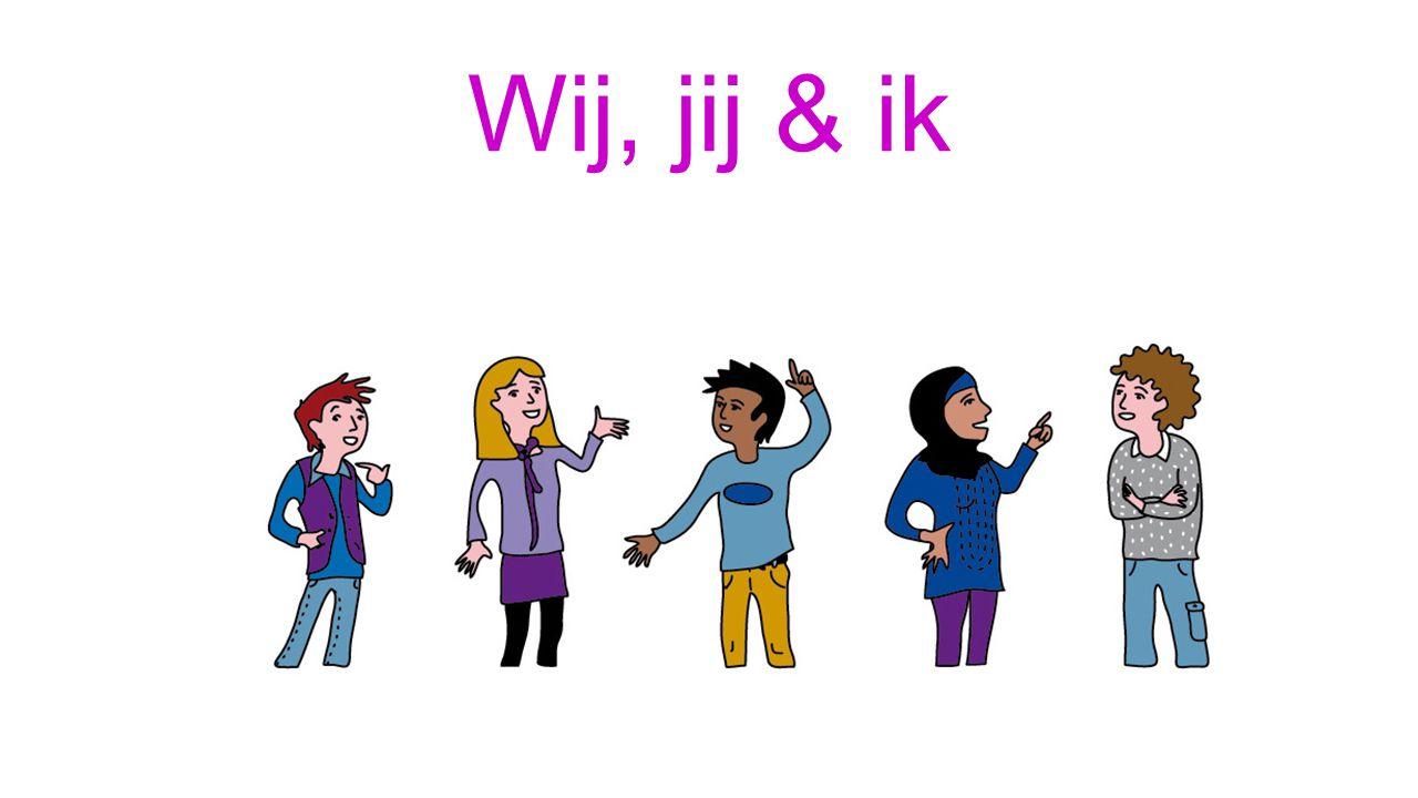 Wij, jij & ik