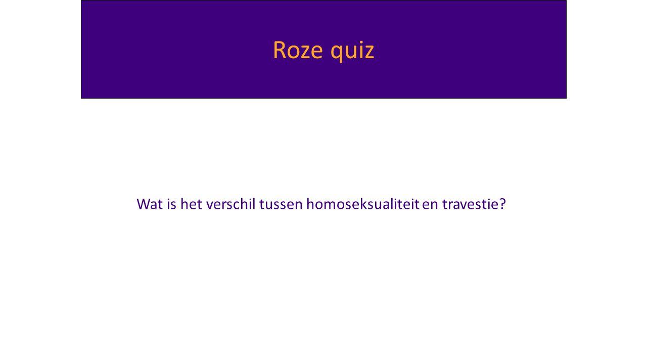 Wat is het verschil tussen homoseksualiteit en travestie? Roze quiz