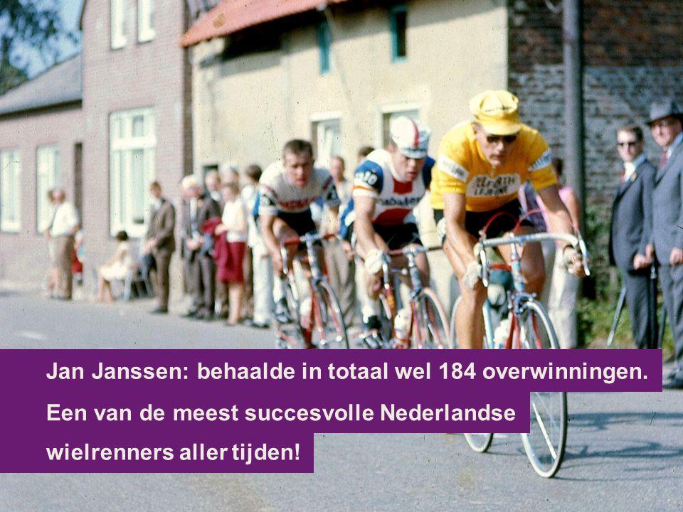 Een van de meest succesvolle Nederlandse Jan Janssen: behaalde in totaal wel 184 overwinningen. wielrenners aller tijden!