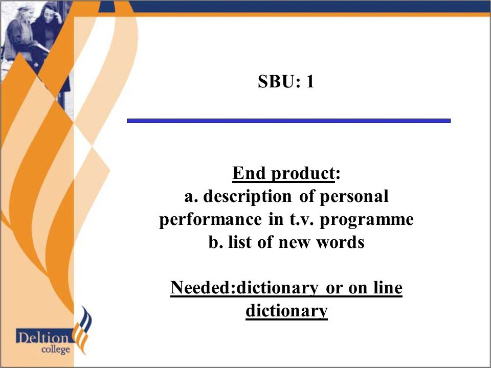 SBU: 1 End product: a. description of personal performance in t.v.