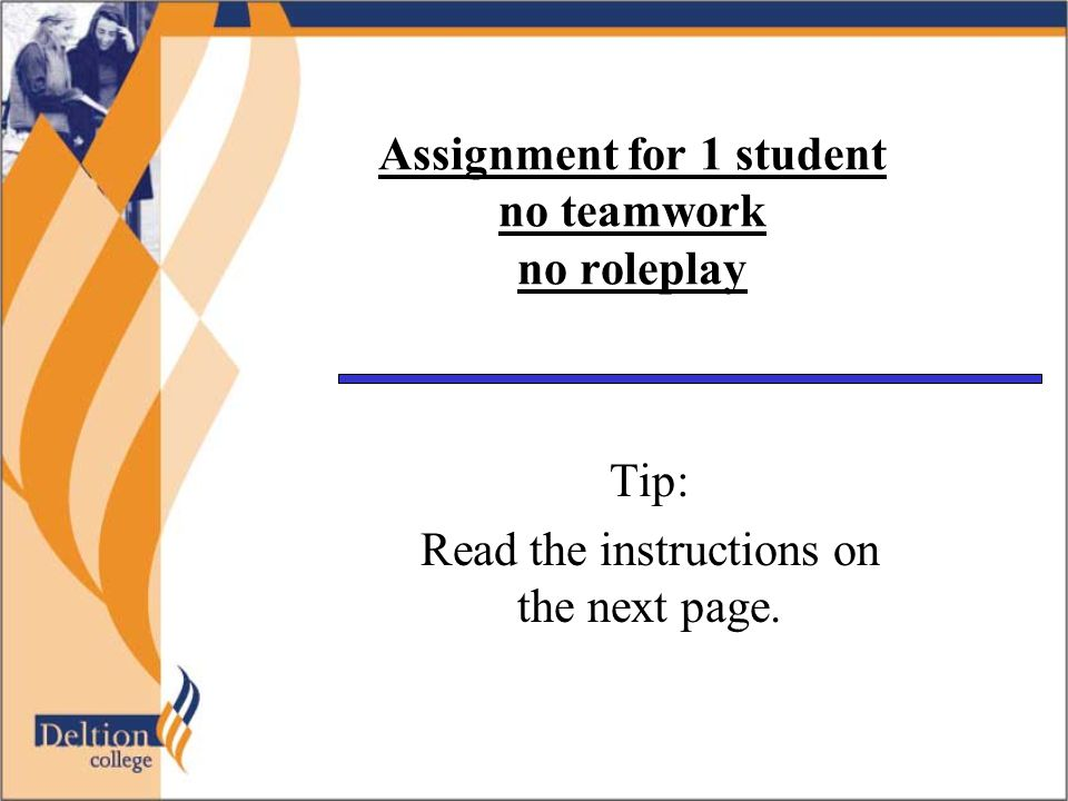 Assignment for 1 student no teamwork no roleplay Tip: Read the instructions on the next page.