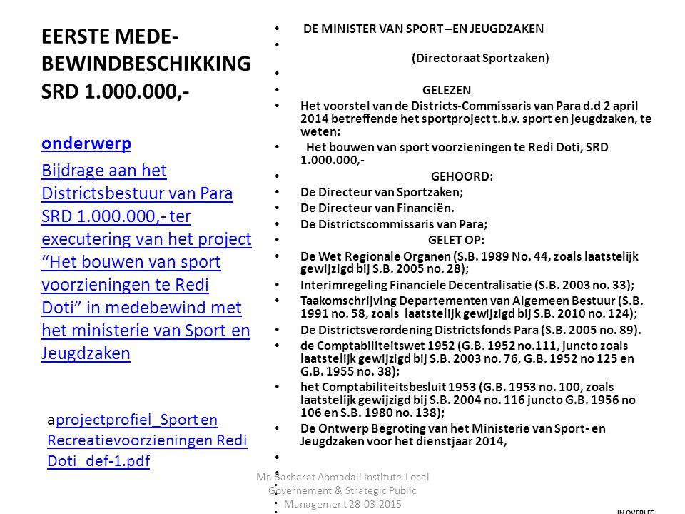 EERSTE MEDE- BEWINDBESCHIKKING SRD 1.000.000,- DE MINISTER VAN SPORT –EN JEUGDZAKEN (Directoraat Sportzaken) GELEZEN Het voorstel van de Districts-Commissaris van Para d.d 2 april 2014 betreffende het sportproject t.b.v.