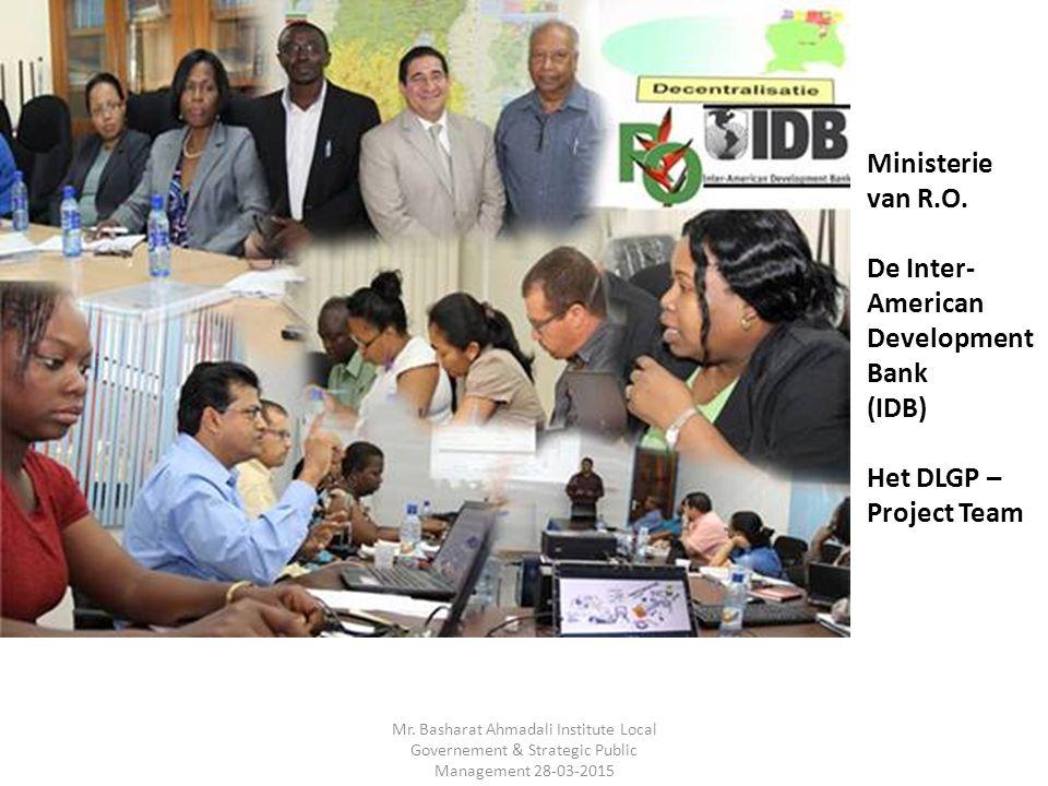 Mr. Basharat Ahmadali Institute Local Governement & Strategic Public Management 28-03-2015 Ministerie van R.O. De Inter- American Development Bank (ID