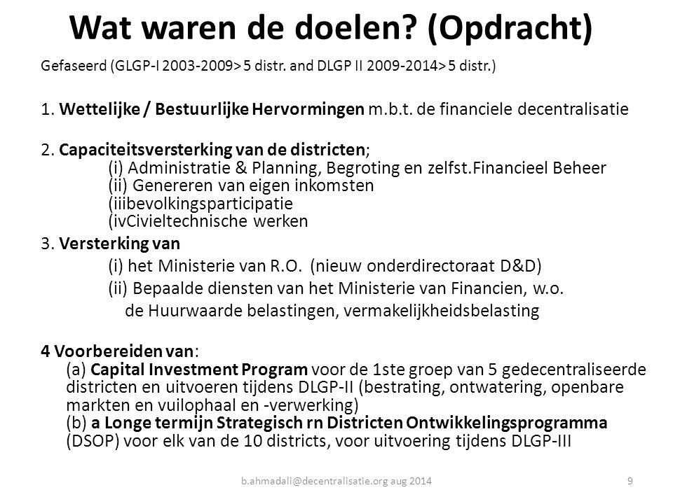 Wat waren de doelen? (Opdracht) Gefaseerd (GLGP-I 2003-2009> 5 distr. and DLGP II 2009-2014> 5 distr.) 1. Wettelijke / Bestuurlijke Hervormingen m.b.t