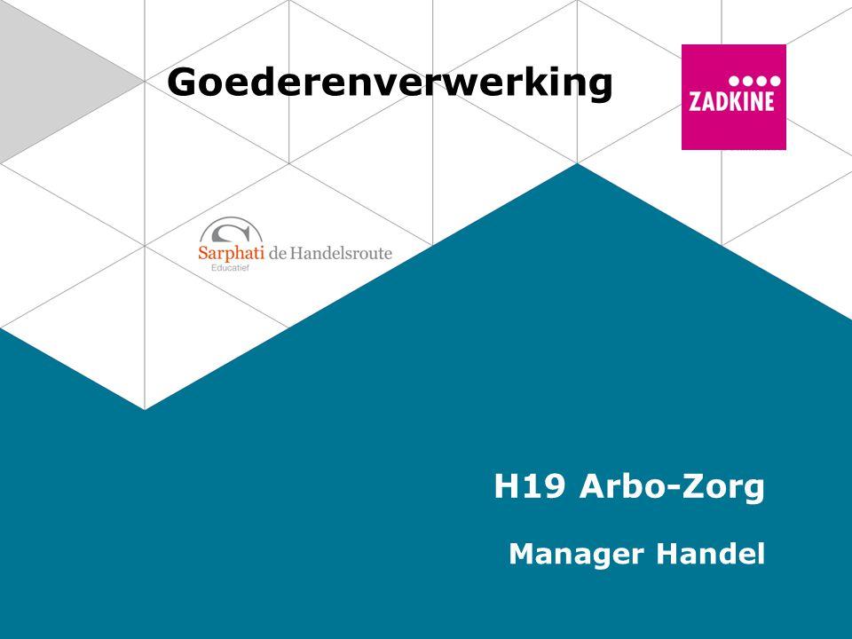 Goederenverwerking H19 Arbo-Zorg Manager Handel