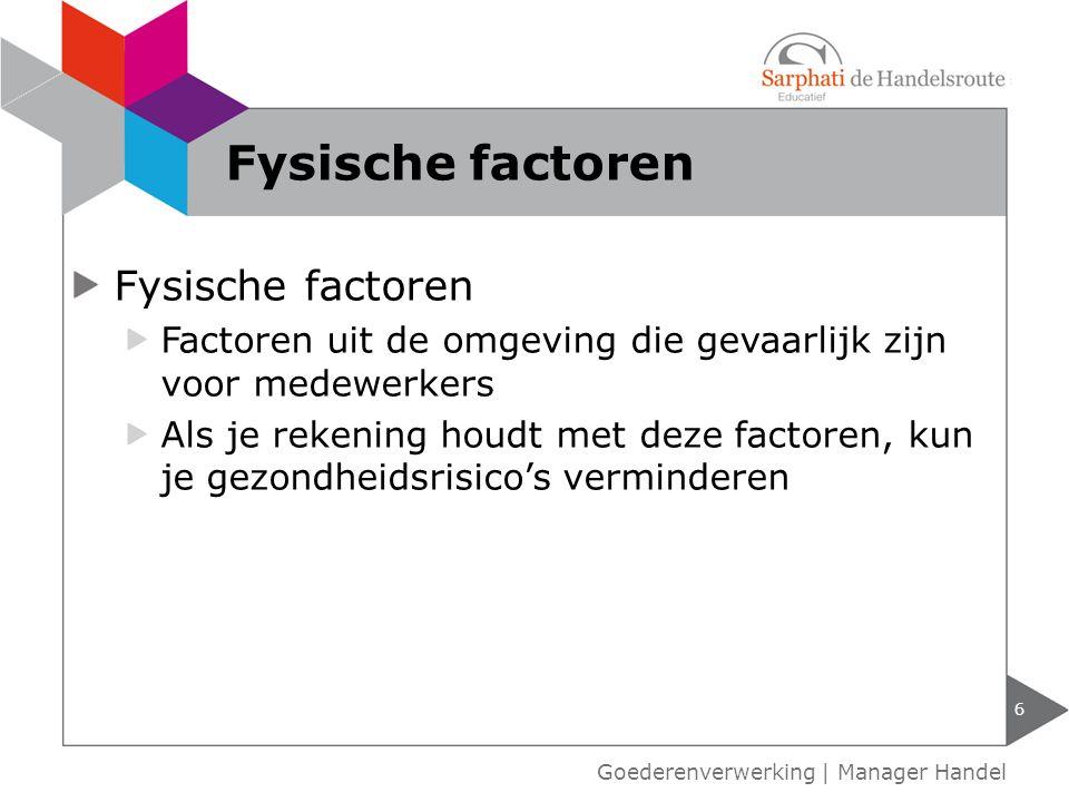 7 Voorbeelden fysische factoren Goederenverwerking   Manager Handel