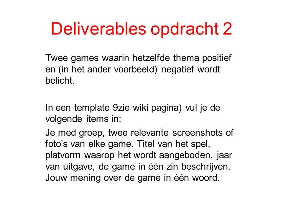 Deliverables opdracht 2 Twee games waarin hetzelfde thema positief en (in het ander voorbeeld) negatief wordt belicht.