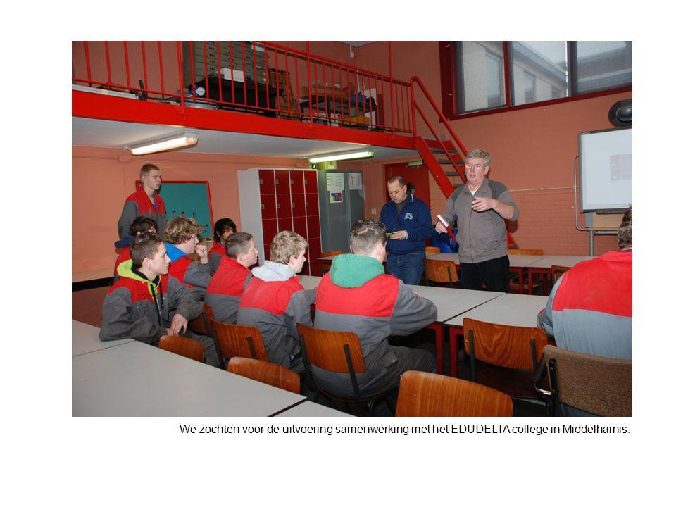 We zochten voor de uitvoering samenwerking met het EDUDELTA college in Middelharnis.