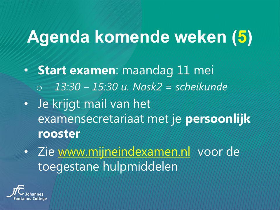 Agenda komende weken (5) Start examen: maandag 11 mei o 13:30 – 15:30 u. Nask2 = scheikunde Je krijgt mail van het examensecretariaat met je persoonli