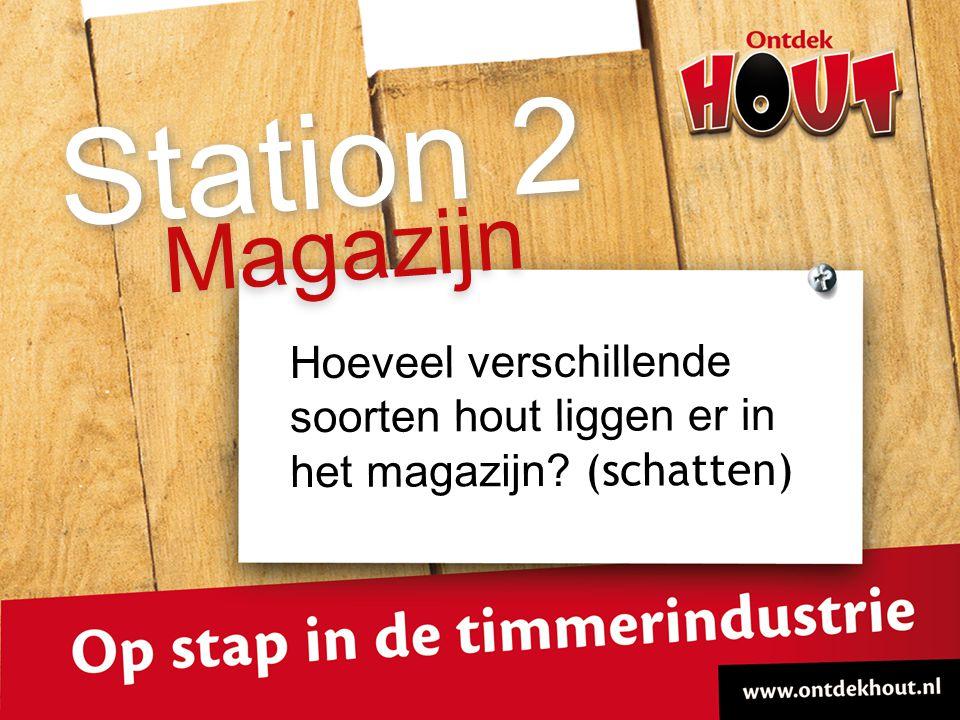 Hoeveel verschillende soorten hout liggen er in het magazijn? (schatten) Magazijn Station 2