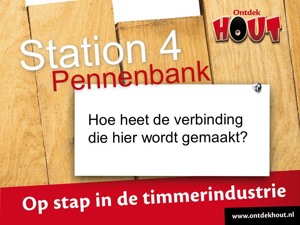 Hoe heet de verbinding die hier wordt gemaakt? Pennenbank Station 4