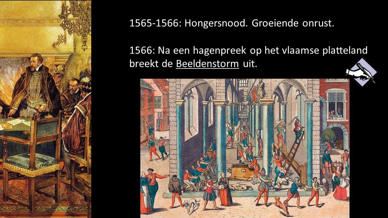 1565-1566: Hongersnood. Groeiende onrust. 1566: Na een hagenpreek op het vlaamse platteland breekt de Beeldenstorm uit.