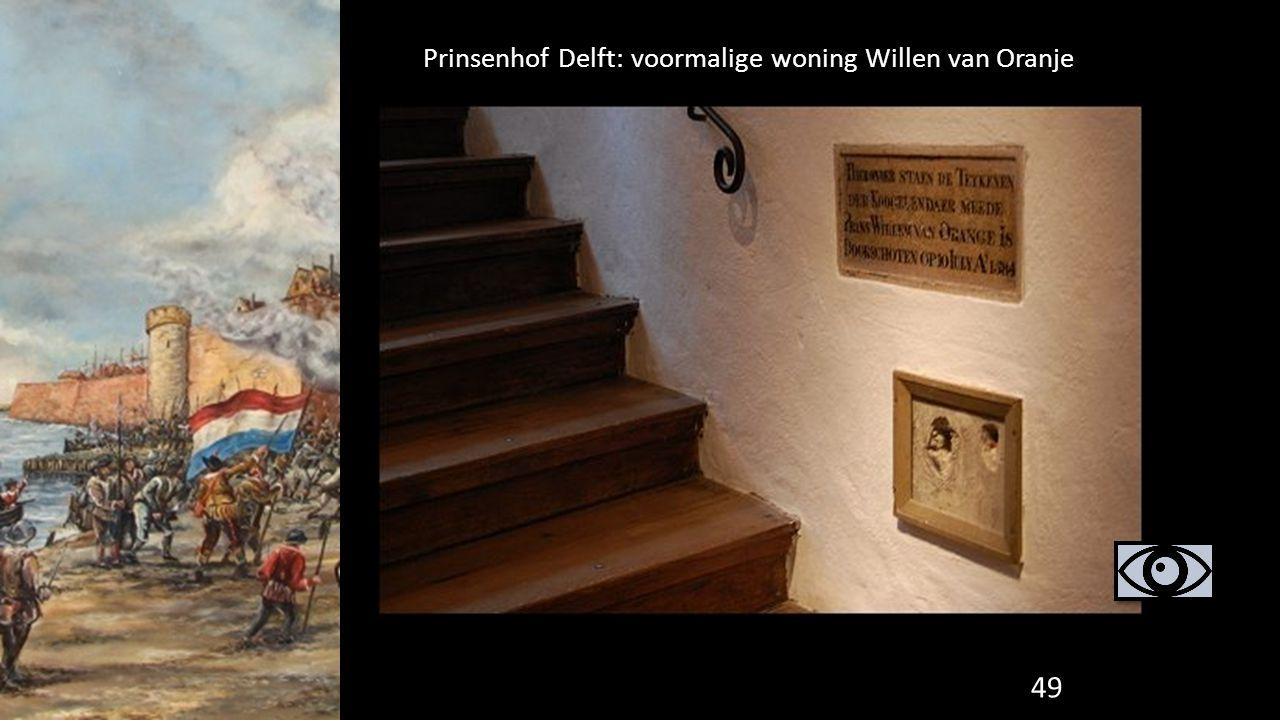 49 Prinsenhof Delft: voormalige woning Willen van Oranje