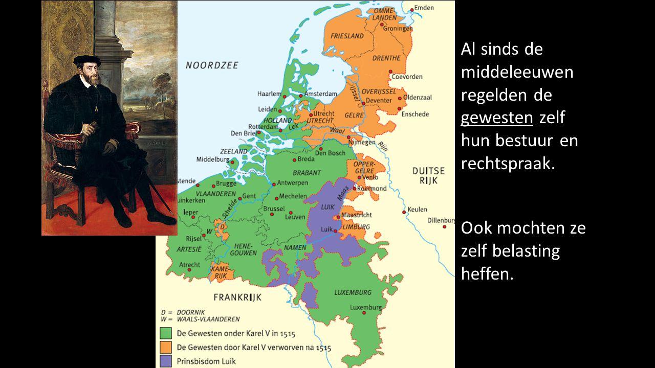 Al sinds de middeleeuwen regelden de gewesten zelf hun bestuur en rechtspraak. Ook mochten ze zelf belasting heffen.