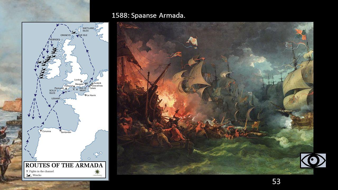 53 1588: Spaanse Armada.