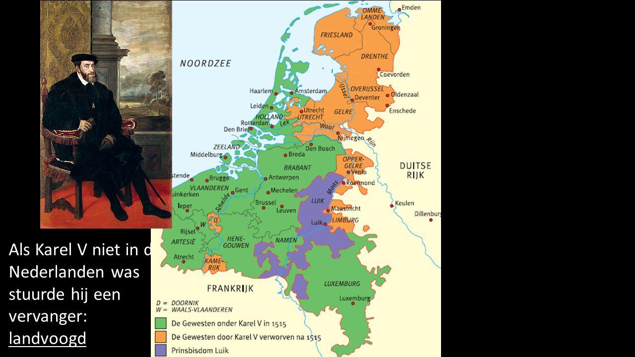 Als Karel V niet in de Nederlanden was stuurde hij een vervanger: landvoogd Landvoogd