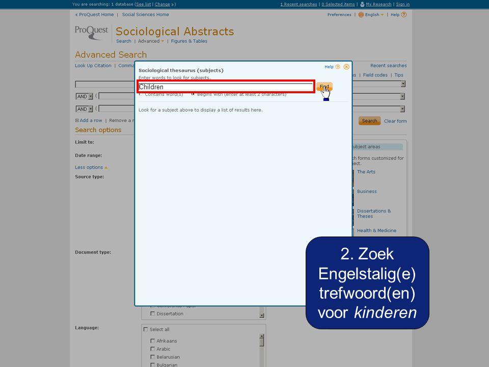 2. Zoek Engelstalig(e) trefwoord(en) voor kinderen Children