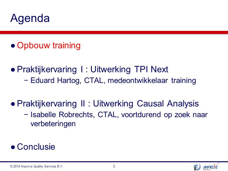 ●Opbouw training ●Praktijkervaring I : Uitwerking TPI Next −Eduard Hartog, CTAL, medeontwikkelaar training ●Praktijkervaring II : Uitwerking Causal An