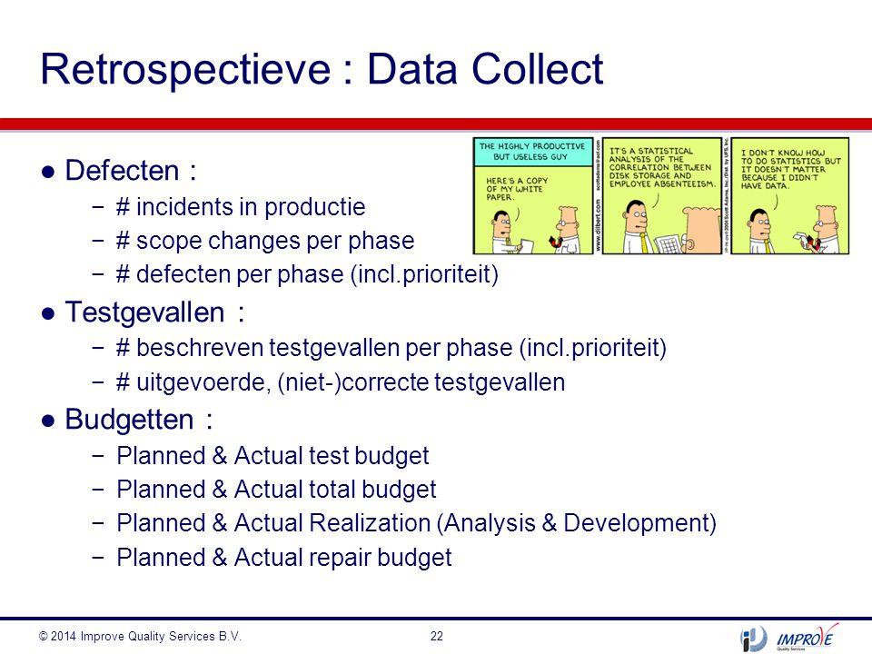 ●Defecten : −# incidents in productie −# scope changes per phase −# defecten per phase (incl.prioriteit) ●Testgevallen : −# beschreven testgevallen pe