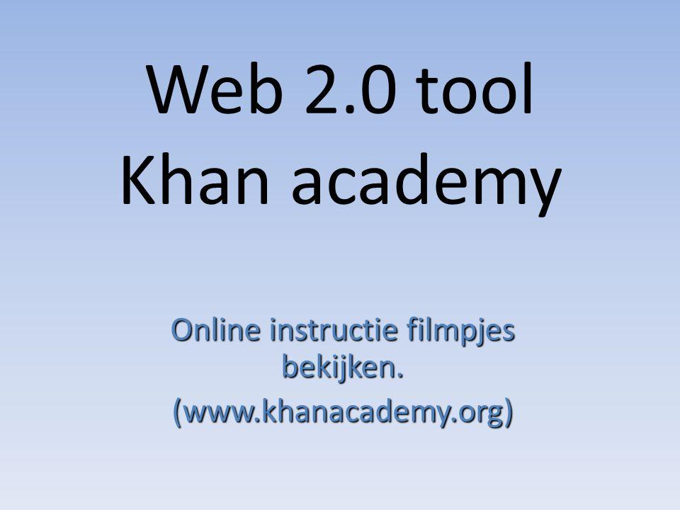 Web 2.0 tool Khan academy Online instructie filmpjes bekijken. (www.khanacademy.org)