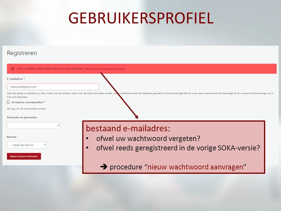 """GEBRUIKERSPROFIEL bestaand e-mailadres: ofwel uw wachtwoord vergeten? ofwel reeds geregistreerd in de vorige SOKA-versie?  procedure """"nieuw wachtwoor"""