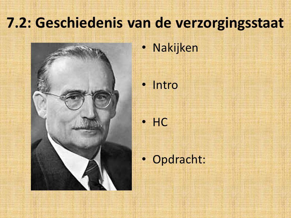 7.2: Geschiedenis van de verzorgingsstaat Nakijken Intro HC Opdracht: