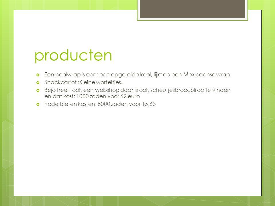 producten  Een coolwrap is een: een opgerolde kool, lijkt op een Mexicaanse wrap.  Snackcarrot :Kleine worteltjes.  Bejo heeft ook een webshop daar