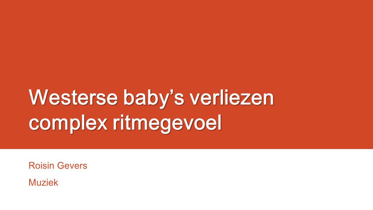 Westerse baby's verliezen complex ritmegevoel Roisin Gevers Muziek