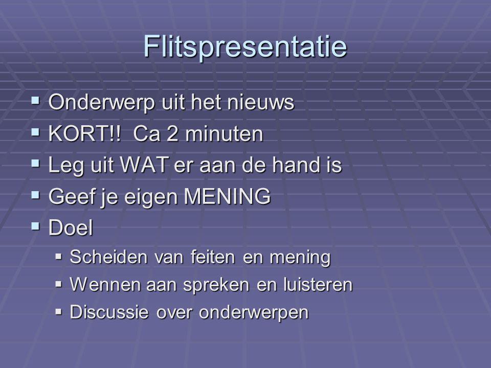 Flitspresentatie  Onderwerp uit het nieuws  KORT!.