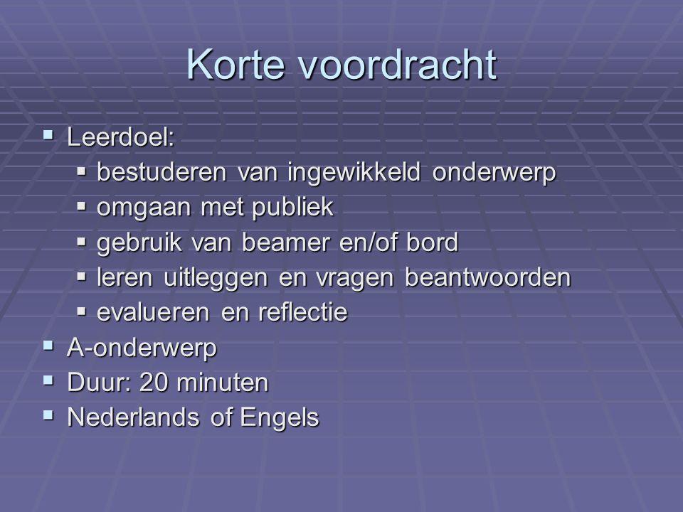 Krantenartikel  Leerdoel:  begrijpelijk en boeiend schrijven voor een onwetend publiek  aandacht vasthouden  onderwerp vereenvoudigen  ingewikkelde materie uitwerken  A-onderwerp  Lengte: 1 tot 2 pagina's  Nederlands