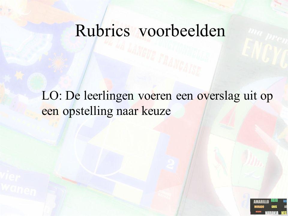 Rubrics voorbeelden LO: De leerlingen voeren een overslag uit op een opstelling naar keuze