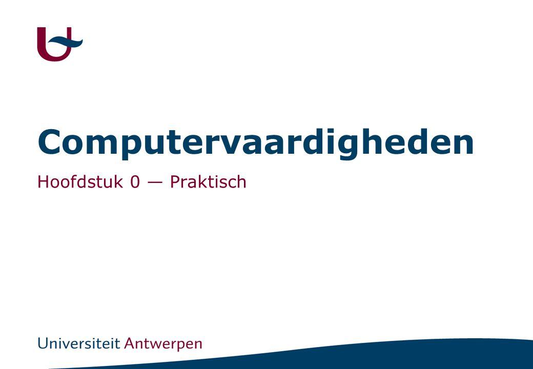 Computervaardigheden Hoofdstuk 0 — Praktisch